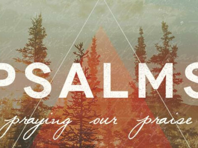 Psalms, Praise, and Prayer